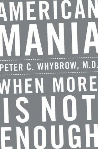 American Mania: When More Is Not Enough 9780393059946