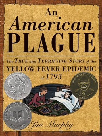 American Plague: The True and Terrifying Story of the Yellow Fever Epidemic of 1793
