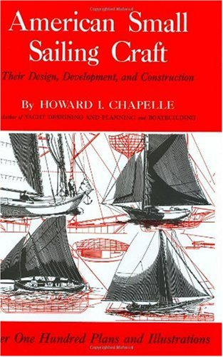 American Small Sailing Craft: Their Design, Development and Construction 9780393031430
