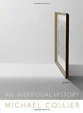 An Individual History: Poems 9780393082494