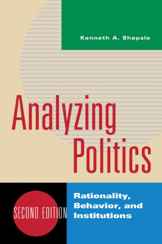 Analyzing Politics: Rationality, Behavior, and Instititutions 9780393935073
