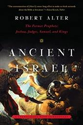 Ancient Israel: The Former Prophets: Joshua, Judges, Samuel, and Kings: a Translation with Commentary 21217538