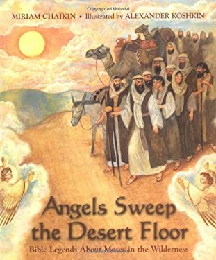 Angels Sweep the Desert Floor: Bible Legends about Moses in the Wilderness 9780395978252