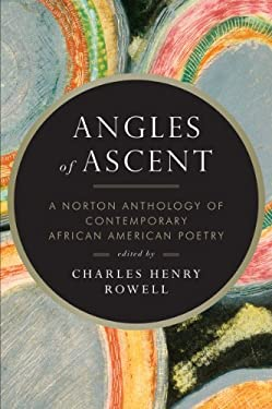 Angles of Ascent: A Norton Anthology of Contemporary African American Poetry 9780393339406