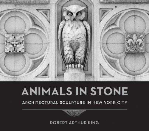Animals in Stone: Architectural Sculpture in New York City 9780393732863