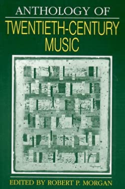 Anthology of Twentieth-Century Music 9780393952841