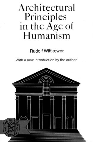 Architectural Principles in the Age of Humanism 9780393005998