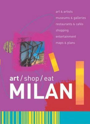 Art/Shop/Eat: Milan 9780393327847