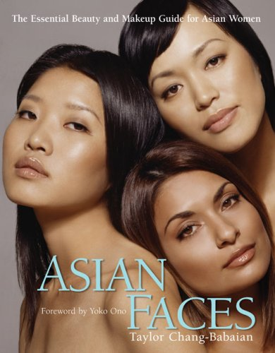Asian Faces: The Essential Beauty and Makeup Guide for Asian Women 9780399533143