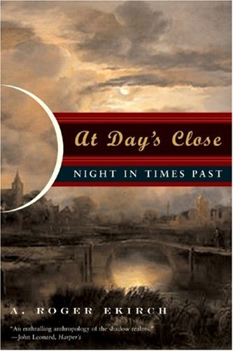 At Day's Close: Night in Times Past 9780393329018