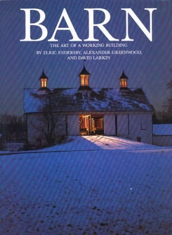 Barn: The Art of a Working Building 9780395573723