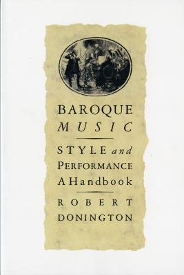 Baroque Music: Style and Performance: A Handbook
