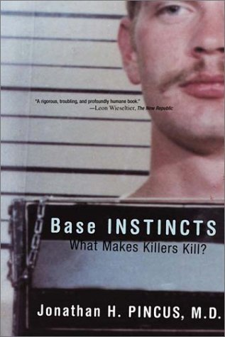 Base Instincts: What Makes Killers Kill? 9780393323238
