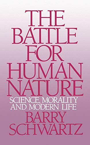 The Battle for Human Nature: Science, Morality and Modern Life 9780393304459