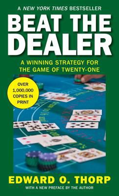 Beat the Dealer: A Winning Strategy for the Game of Twenty-One 9780394703107
