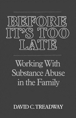 Before It's Too Late: Working with Substance Abuse in the Family 9780393700688