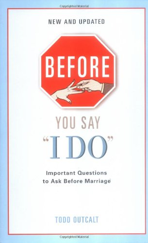 Before You Say I Do: Important Questions for Couples to Ask Before Marriage 9780399532436