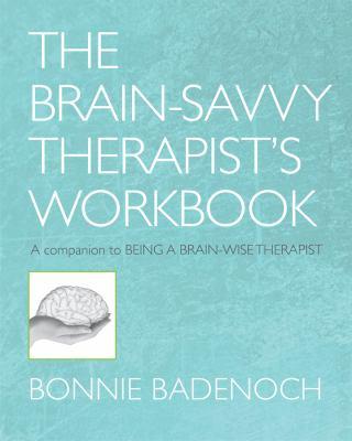 The Brain-Savvy Therapist's Workbook 9780393706390