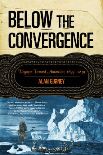 Below the Convergence: Voyages Toward Antarctica, 1699-1839 9780393329049