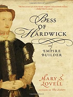 Bess of Hardwick: Empire Builder 9780393062212