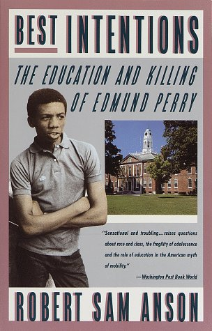 Best Intentions: The Education and Killing of Edmund Perry 9780394757070