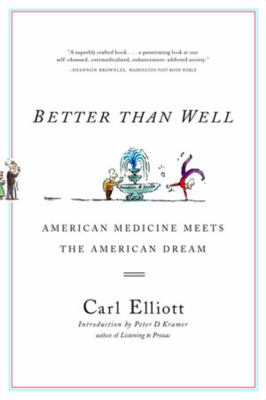 Better Than Well: American Medicine Meets the American Dream 9780393325652