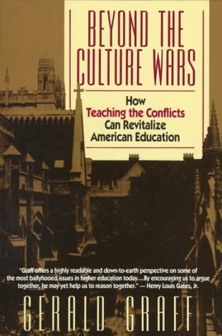 Beyond the Culture Wars: How Teaching the Conflicts Can Revitalize American Education 9780393311136