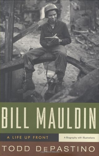 Bill Mauldin: A Life Up Front 9780393061833
