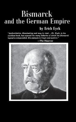 Bismarck and the German Empire Bismarck and the German Empire 9780393002355