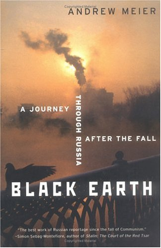 Black Earth: A Journey Through Russia After the Fall 9780393326413