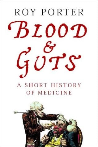 Blood and Guts: A Short History of Medicine 9780393037623
