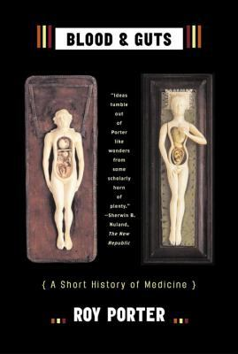 Blood and Guts: A Short History of Medicine 9780393325690