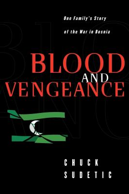 Blood and Vengeance: One Family's Story of the War in Bosnia 9780393335484