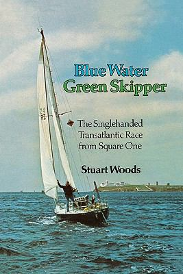 Blue Water, Green Skipper: The Singlehanded Transatlantic Race from Square One 9780393340334