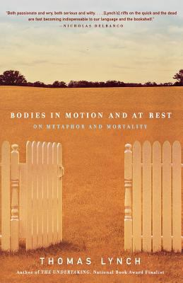 Bodies in Motion and at Rest: On Metaphor and Mortality 9780393321647