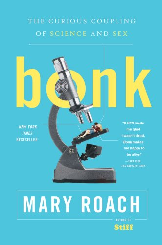 Bonk: The Curious Coupling of Science and Sex 9780393334791