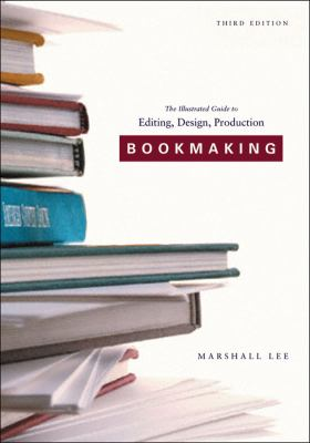Bookmaking: Editing, Design, Production 9780393732962