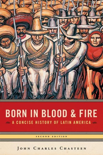 Born in Blood and Fire: A Concise History of Latin America 9780393927696