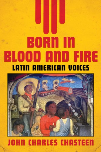Born in Blood and Fire: Latin American Voices 9780393935585