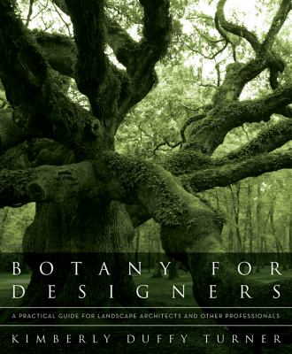 Botany for Designers: A Practical Guide for Landscape Architects and Other Professionals 9780393706246