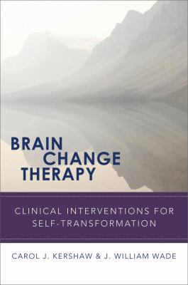 Brain Change Therapy: Clinical Interventions for Self-Transformation 9780393705867