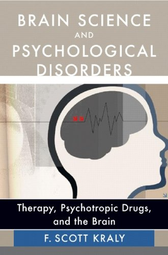 Brain Science and Psychological Disorders: Therapy, Psychotropic Drugs, and the Brain 9780393704655