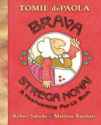 Brava, Strega Nona!: A Heartwarming Pop-Up Book 9780399244537