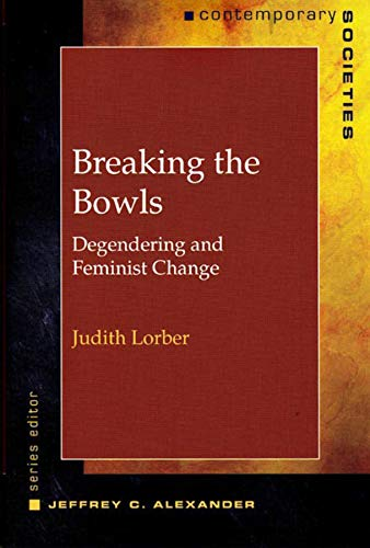 Breaking the Bowls: Degendering and Feminist Change 9780393973259