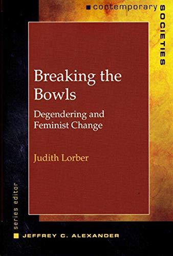 Breaking the Bowls: Degendering and Feminist Change 9780393973259