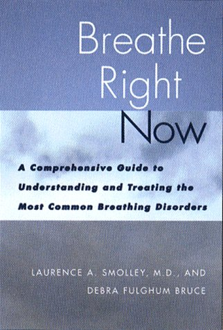 Breathe Right Now: A Comprehensive Guide to Understanding & Treating Most Common Breathing... 9780393045994