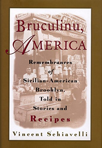 Bruculinu, America: Remembrances of Sicilian-American Brooklyn, Told in Stories and Recipes 9780395913741