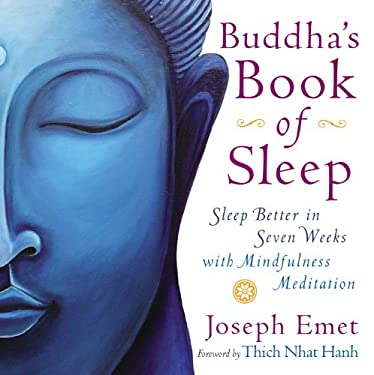 Buddha's Book of Sleep: Sleep Better in Seven Weeks with Mindfulness Meditation 9780399160912