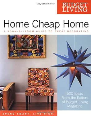 Budget Living Home Cheap Home: A Room-By-Room Guide to Great Decorating 9780399529689