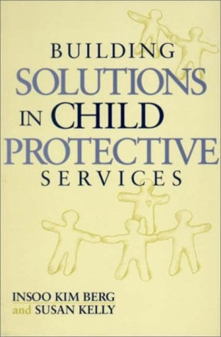Building Solutions in Child Protective Services 9780393703108
